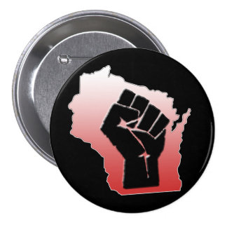 Wisconsin Protest - clenched fist 3 Inch Round Button
