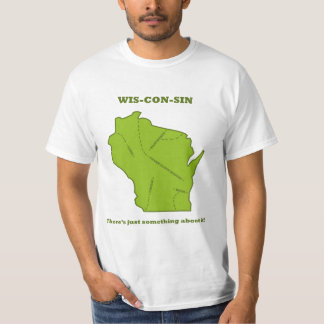 Wisconsin - There's Just Something About It! T-Shirt