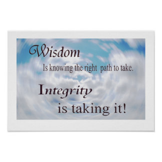 Wisdom and Integrity Poster