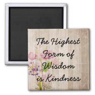 Wisdom and Kindness Inspirational Quote Magnet