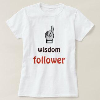 Wisdom follower quote white tshirt
