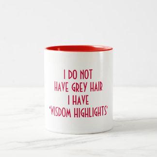 WISDOM HIGHLIGHTS NOT GREY HAIR COFFEE MUG