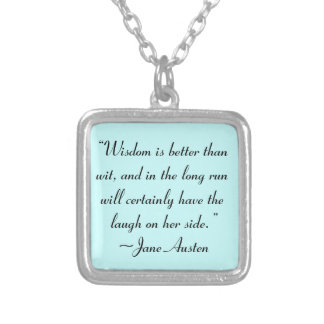 Wisdom is Better Than Wit Jane Austen Quote Square Pendant Necklace
