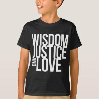 Wisdom Justice & Love T-Shirt