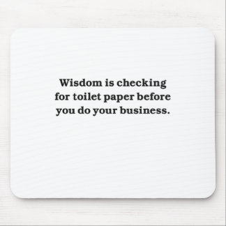 Wisdom (toilet paper check) mouse pads