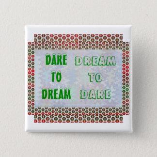 Wisdom Words: Dare to DREAM - Dream to DARE 2 Inch Square Button