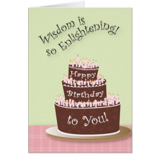 Wisdon comes with age greeting card
