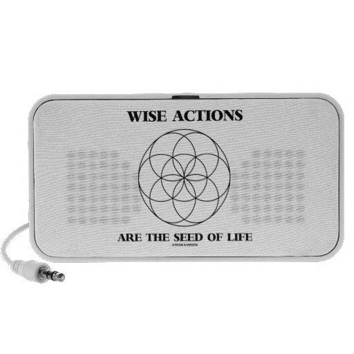 Wise Actions Are The Seed Of Life Sacred Geometry iPod Speaker