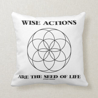 Wise Actions Are The Seed Of Life Sacred Geometry Throw Pillow