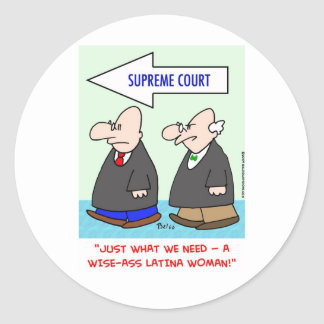 wise-ass latina woman sotomayor sonia supreme cour round sticker