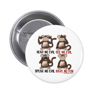 Wise Monkeys Humour Pinback Buttons