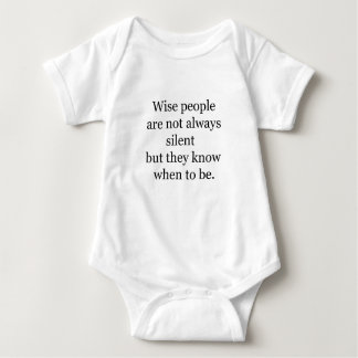 wise people are not always silent but they know wh baby bodysuit
