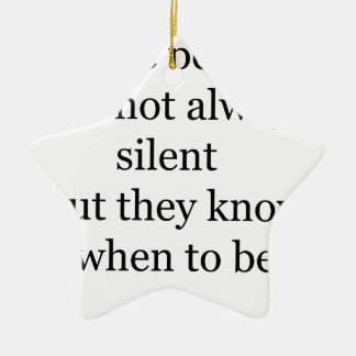 wise people are not always silent but they know wh ceramic star ornament