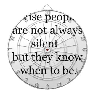wise people are not always silent but they know wh dartboard
