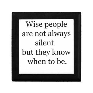wise people are not always silent but they know wh gift box