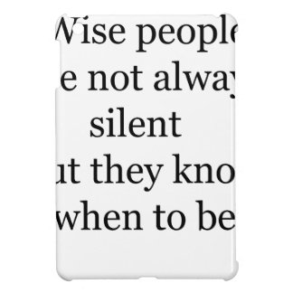 wise people are not always silent but they know wh iPad mini cover