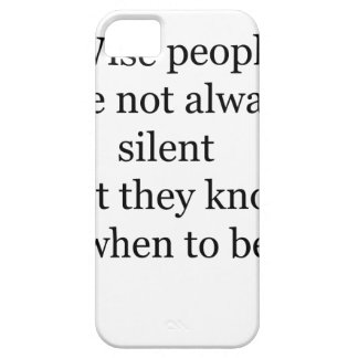 wise people are not always silent but they know wh iPhone 5 covers