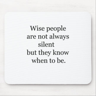wise people are not always silent but they know wh mouse pad