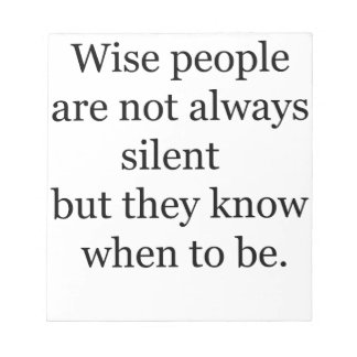 wise people are not always silent but they know wh notepad