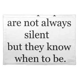 wise people are not always silent but they know wh placemat
