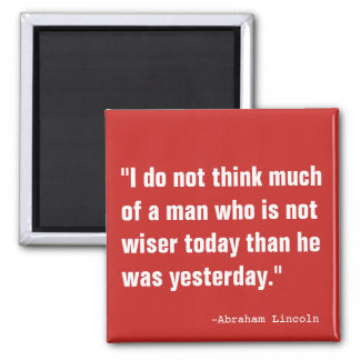 Wiser Today Than Yesterday Magnet