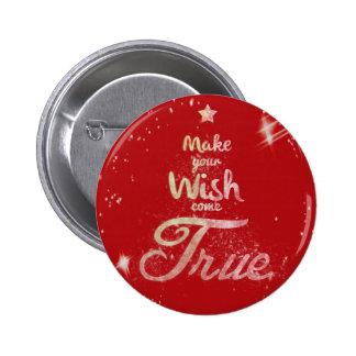 Wish come true 2 inch round button