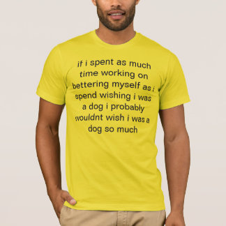 wish i was dog T-Shirt
