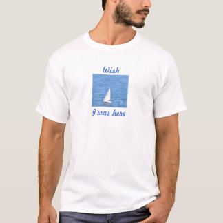 Wish I Was Here, on a yacht. T-Shirt