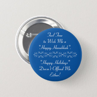 Wish Me Happy Hanukkah or Happy Holidays, Blue 2 Inch Round Button
