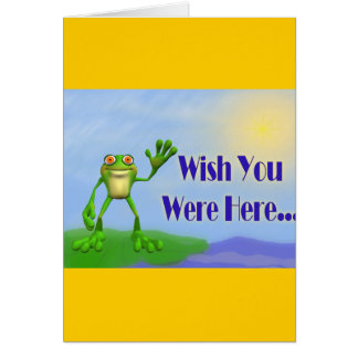 Wish You Were Here..Frog Greeting Card