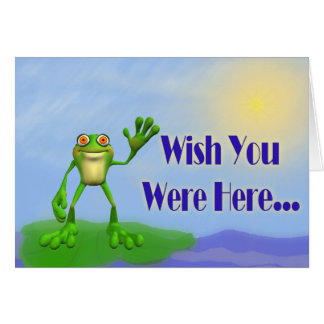 Wish You Were Here..Frog Greeting Cards