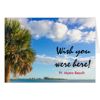 Wish you were here - Ft. Myers Greeting Card