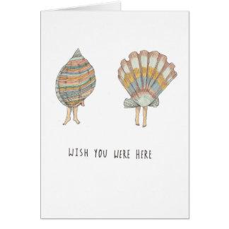 Wish You Were Here She-Shells Greeting Card