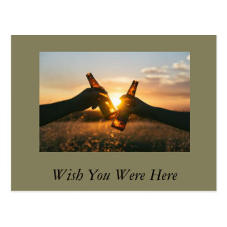 Wish You Were Here to Share a Beer Postcard