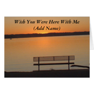 Wish You Were Here With Me Card (Add Name)
