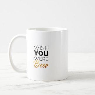 Wish your were Beer Coffee Mug