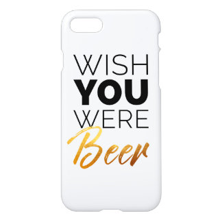 Wish your were Beer iPhone 8/7 Case