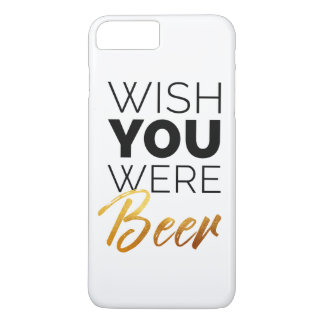 Wish your were Beer iPhone 8 Plus/7 Plus Case