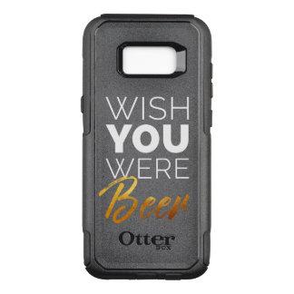 Wish your were Beer OtterBox Commuter Samsung Galaxy S8+ Case