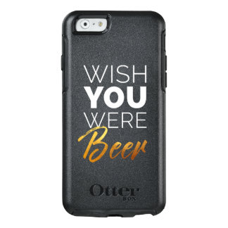 Wish your were Beer OtterBox iPhone 6/6s Case