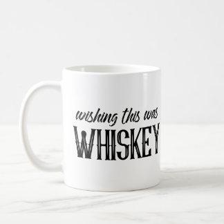Wishing This Was Whiskey Mug