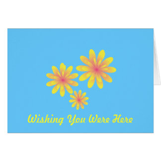Wishing You Were Here Floral Card