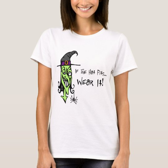 WITCH If The Hat Fits Witch T-shirt