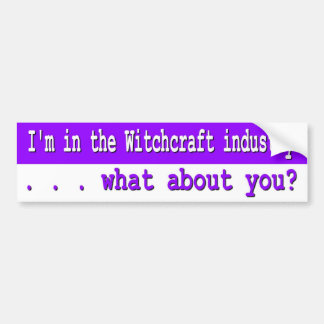 Witchcraft Industry Bumper Sticker