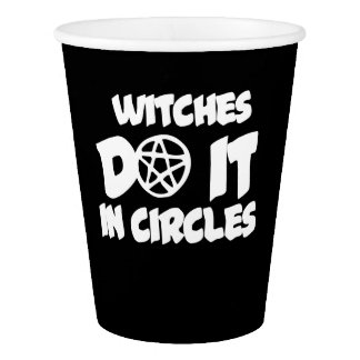 Witches do it in circles paper cup