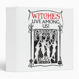 Witches Live Among Us 3 Ring Binders