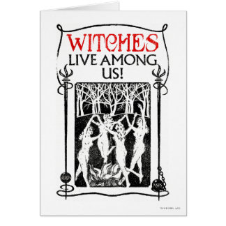 Witches Live Among Us Card