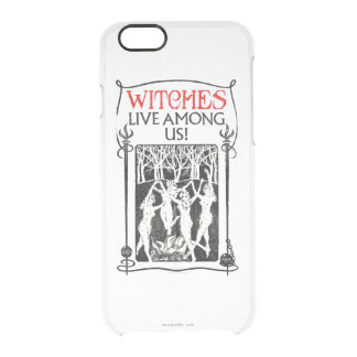 Witches Live Among Us Clear iPhone 6/6S Case