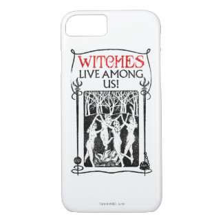 Witches Live Among Us iPhone 7 Case