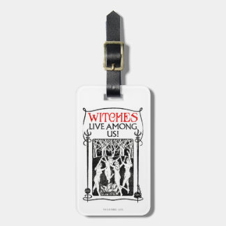 Witches Live Among Us Luggage Tag